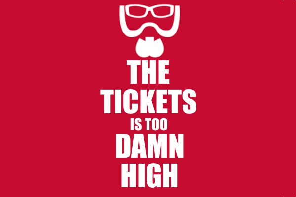 Tickets Is Too Damn High