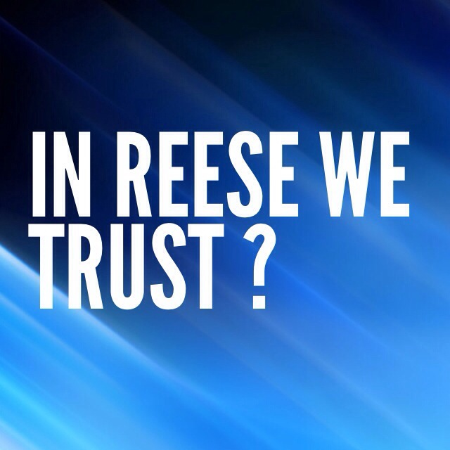 In Reese We Trust text