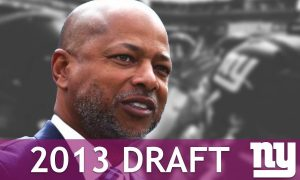 New York Giants 2013 Draft Under GM Jerry Reese